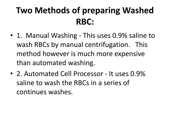 Two Methods of preparing Washed RBC: