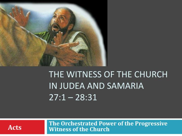 the witness of the church in judea and samaria 27 1 28 31 n.