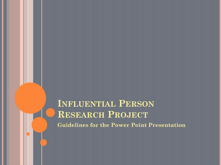 influential person research project n.