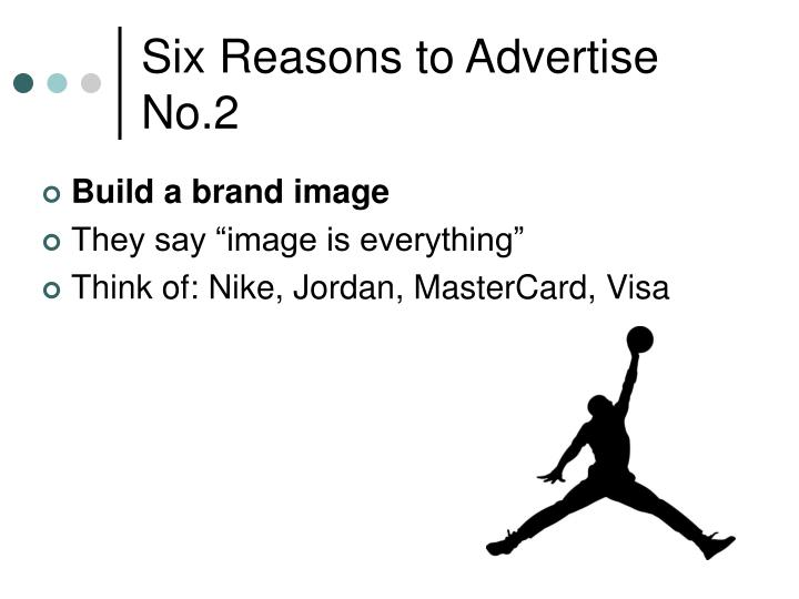 Six Reasons to Advertise No.2