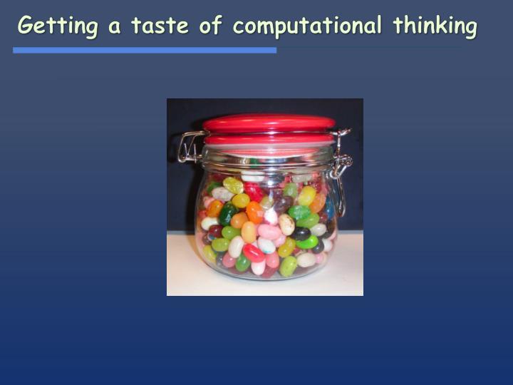 Getting a taste of computational thinking