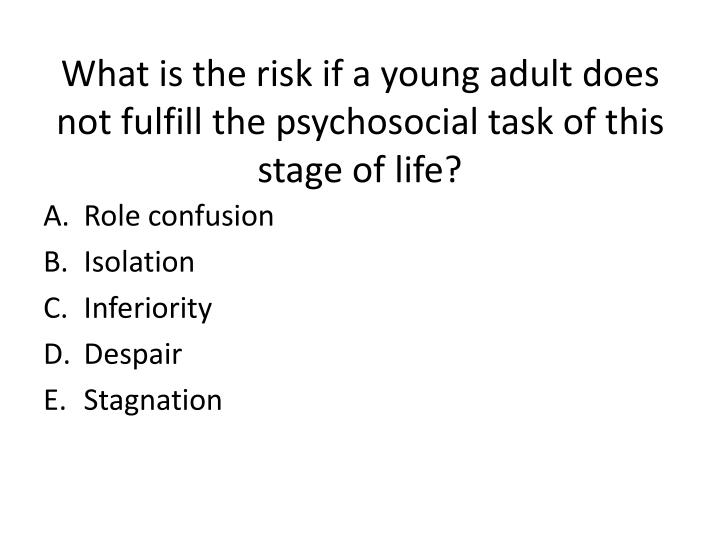 What is the risk if a young adult does not fulfill the psychosocial task of this stage of life?