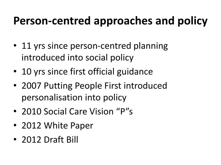 person centred approaches Person-centred planning is a way of helping someone to plan their life and support, focusing on what's important to the person person-centred planning has five key features: the person is at the centre of the planning process family and friends are partners in planning the plan shows what is.