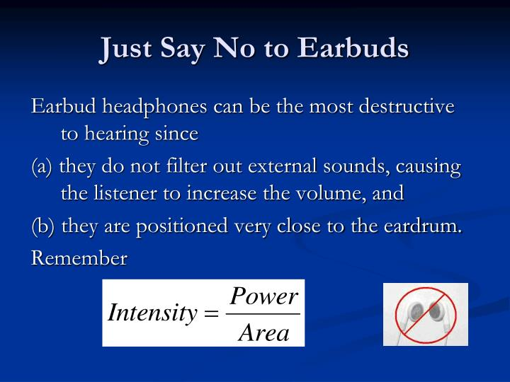 Just Say No to Earbuds