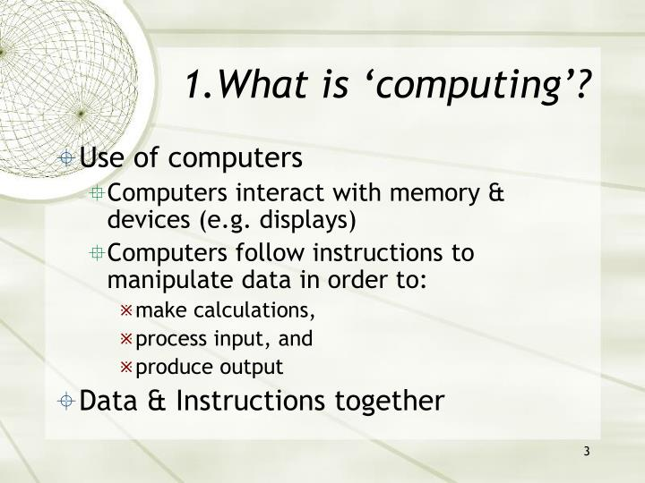 1 what is computing1