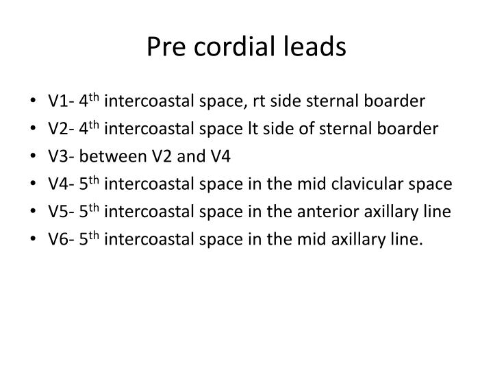 Pre cordial leads