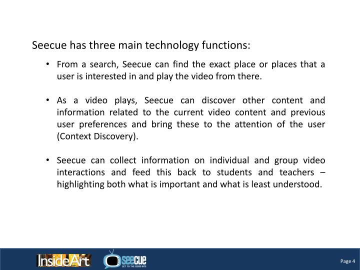 Seecue has three main technology functions: