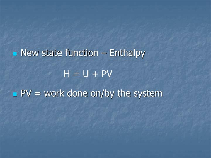 New state function – Enthalpy