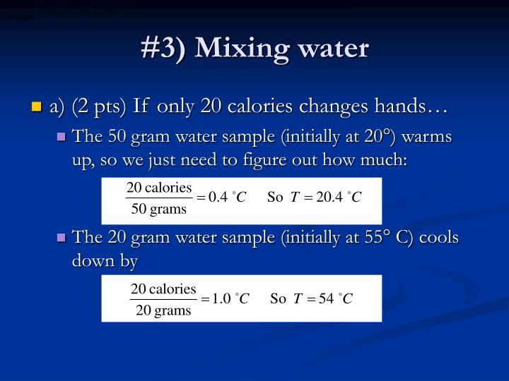 #3) Mixing water