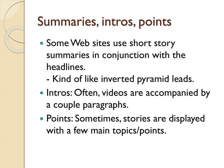 Summaries, intros, points
