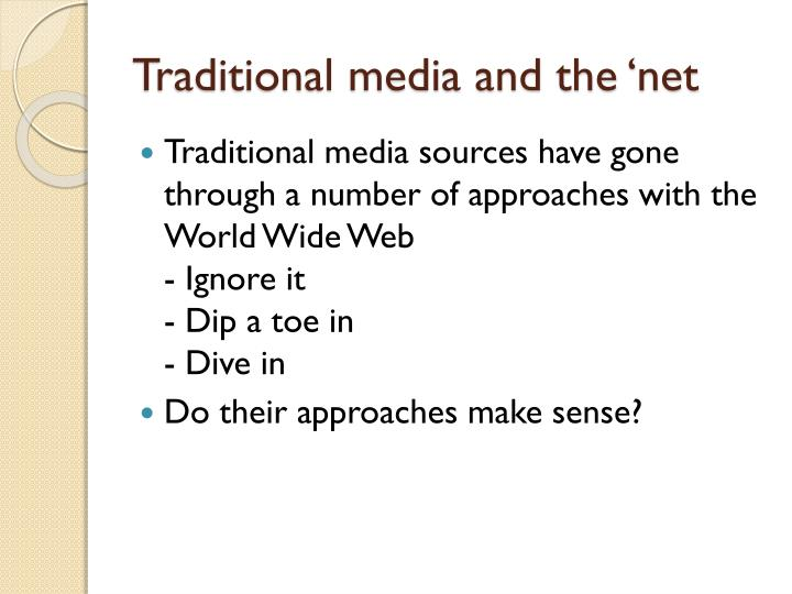 Traditional media and the 'net
