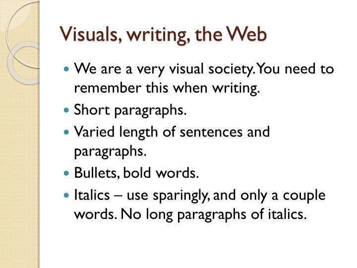 Visuals, writing, the Web