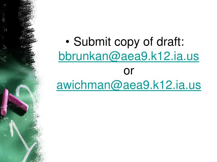 Submit copy of draft: