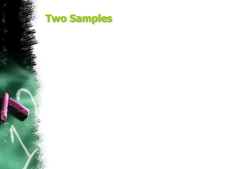 Two Samples