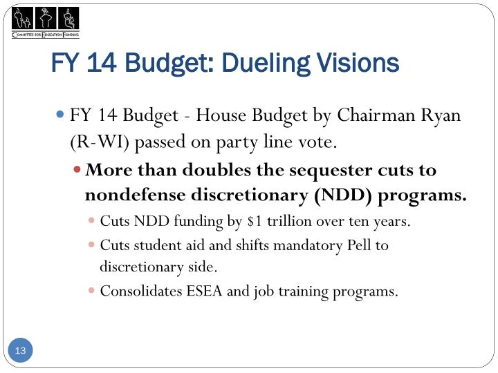 FY 14 Budget: Dueling Visions