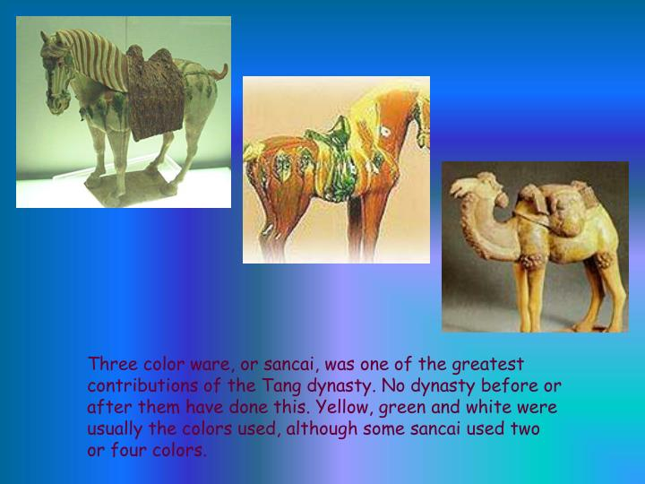 Three color ware, or sancai, was one of the greatest contributions of the Tang dynasty. No dynasty b...