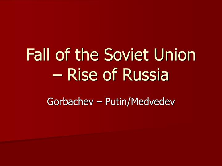 fall of the soviet union rise of russia n.