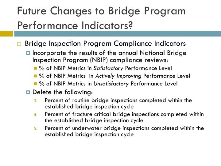 Future Changes to Bridge Program Performance Indicators?