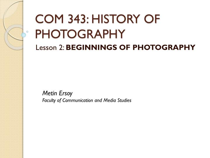 com 343 history of photography n.