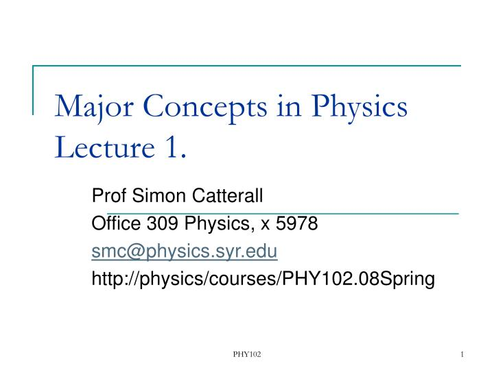 major concepts in physics lecture 1 n.