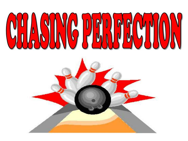 chasing perfection n.