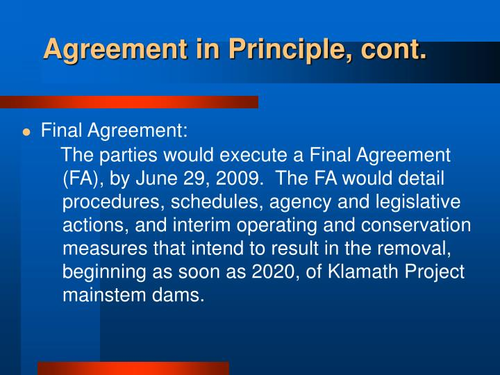 Agreement in Principle, cont.