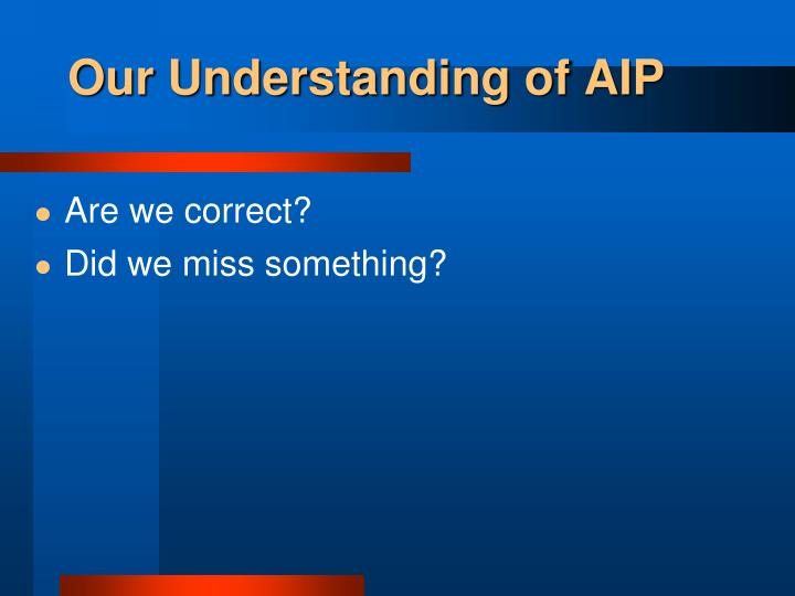 Our Understanding of AIP