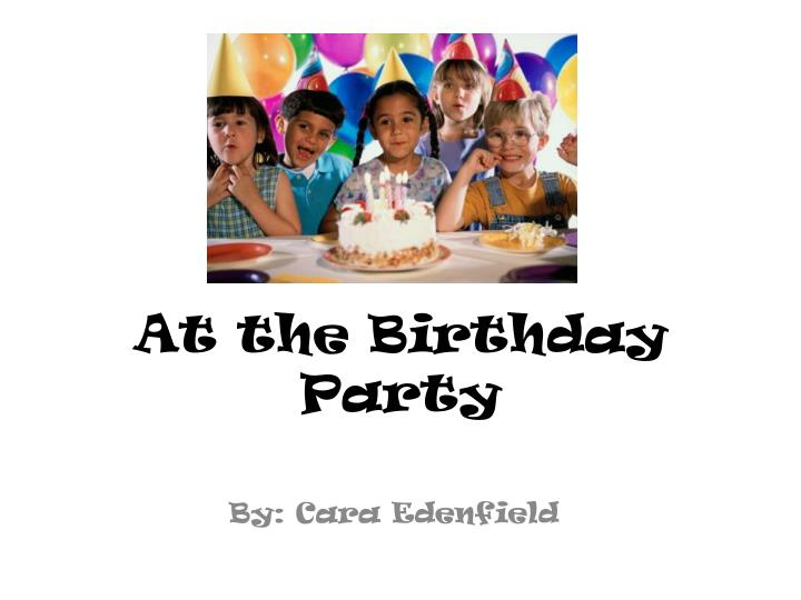 At the birthday party