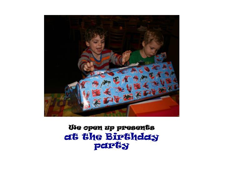 We open up presents