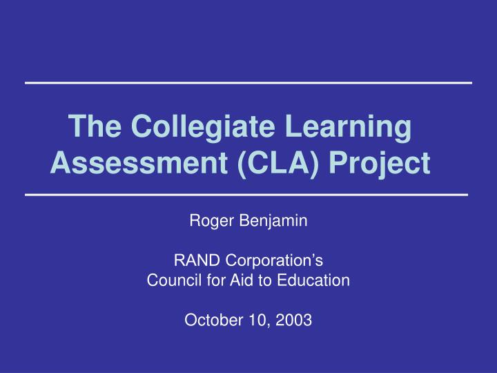 the collegiate learning assessment cla project n.
