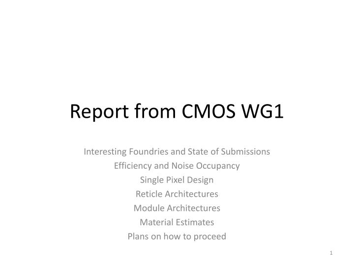 Report from cmos wg1