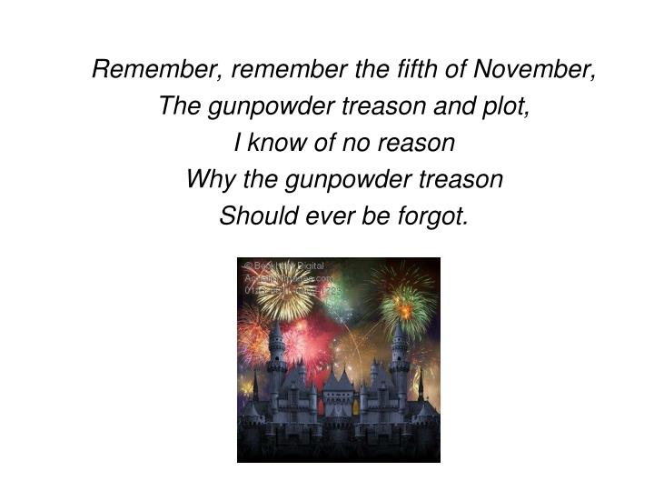 Remember, remember the fifth of November,
