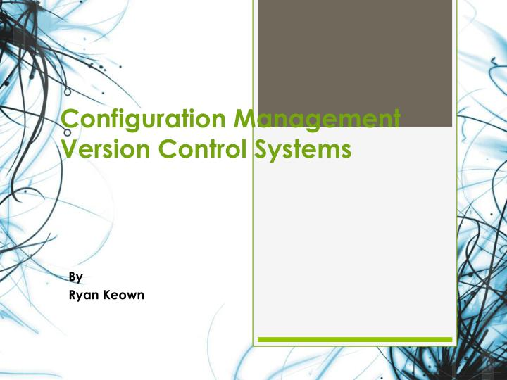 configuration management version control systems n.