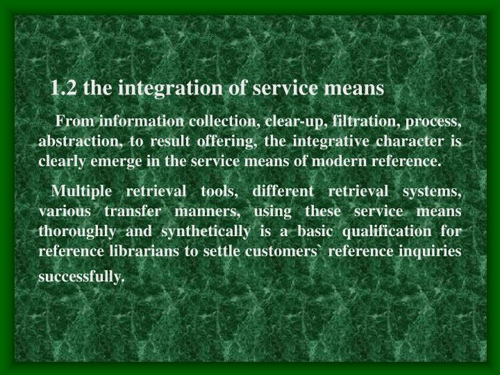 1.2 the integration of service means