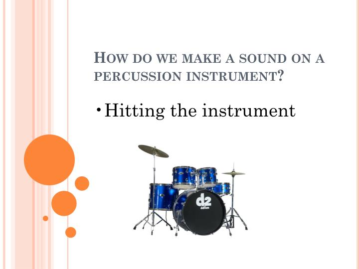 How do we make a sound on a percussion instrument