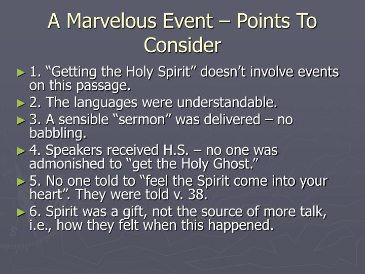 A marvelous event points to consider
