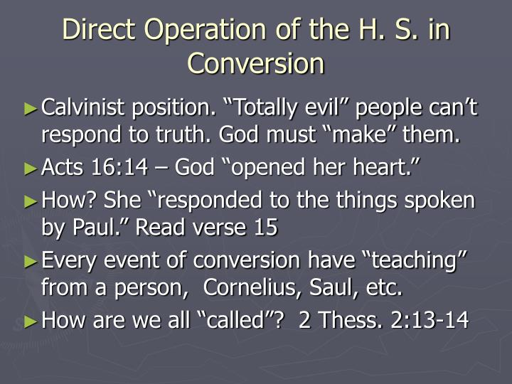 Direct operation of the h s in conversion