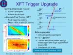 xft trigger upgrade