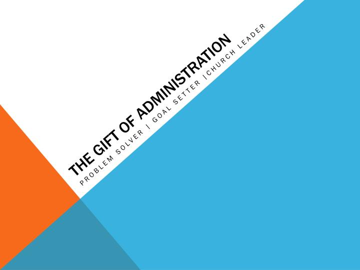 the gift of administration n.