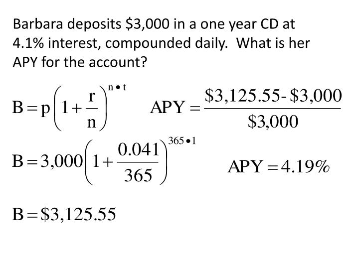 Barbara deposits $3,000 in a one year CD at 4.1% interest, compounded daily.  What is her APY for the account?