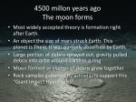 4500 millon years ago the moon forms