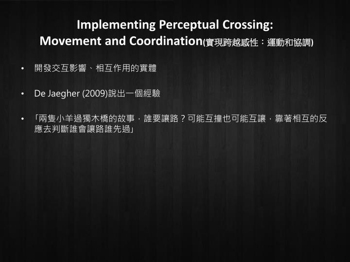 Implementing Perceptual Crossing: