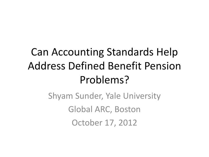 can accounting standards help address defined benefit pension problems n.