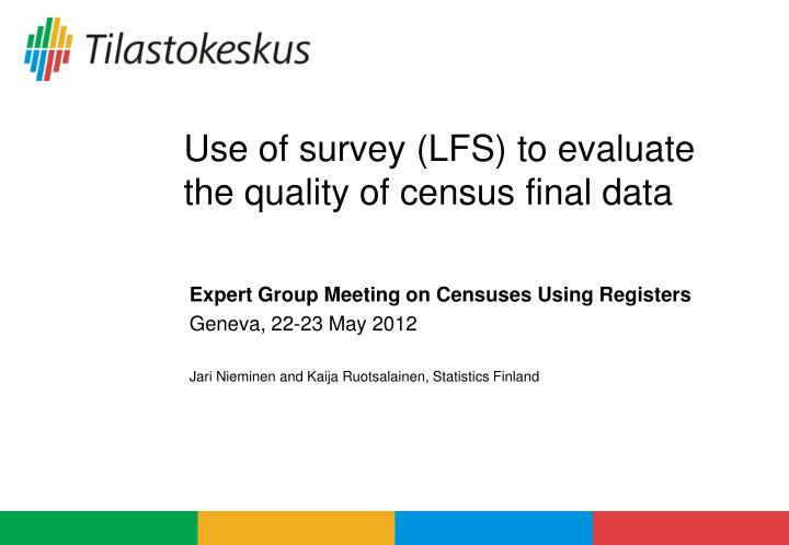 Use of survey lfs to evaluate the quality of census final data
