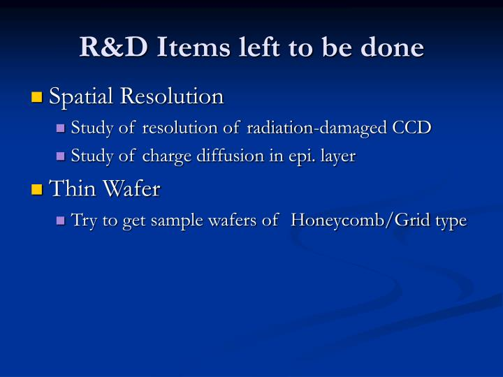 R&D Items left to be done