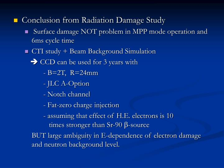 Conclusion from Radiation Damage Study