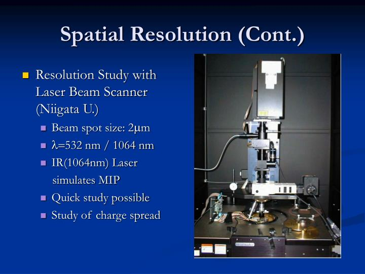 Spatial Resolution (Cont.)