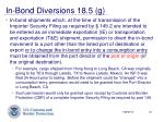 in bond diversions 18 5 g