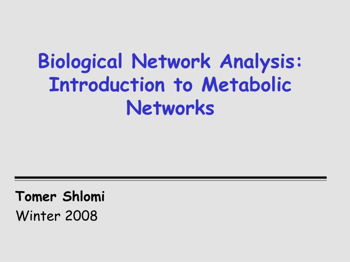 biological network analysis introduction to metabolic networks n.
