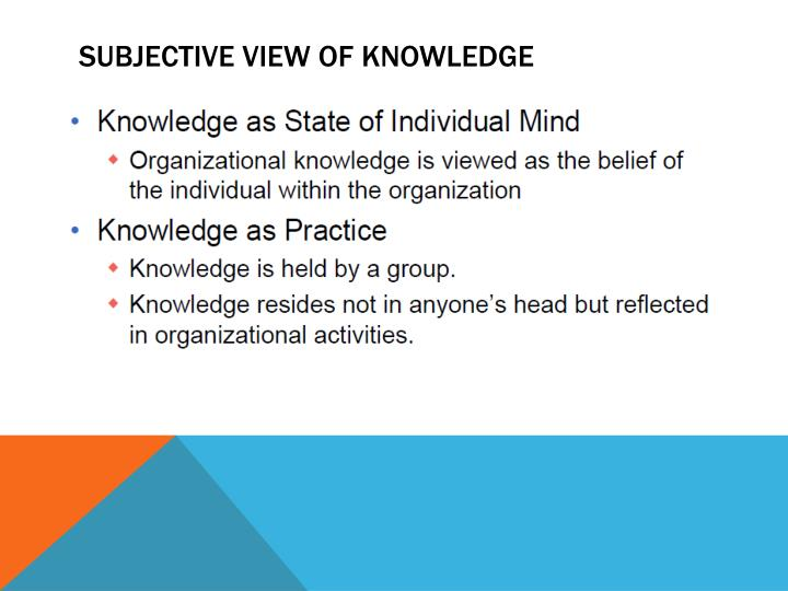 SUBJECTIVE VIEW OF KNOWLEDGE